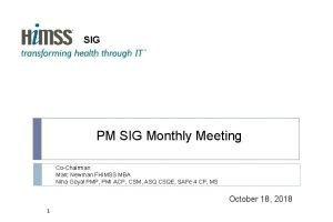 SIG PM SIG Monthly Meeting CoChairman Marc Newman