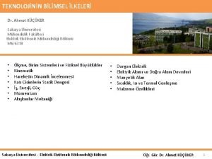 TEKNOLOJNN BLMSEL LKELER Dr Ahmet KKER Sakarya niversitesi