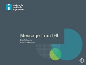 Message from IHI Frank Federico Executive Director Frank