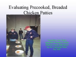 Evaluating Precooked Breaded Chicken Patties Created By Jerry