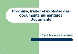 Produire traiter et exploiter des documents numriques Documents