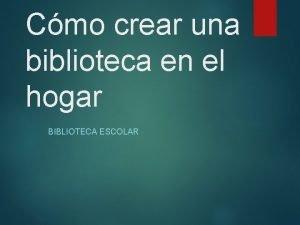 Cmo crear una biblioteca en el hogar BIBLIOTECA