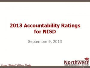 2013 Accountability Ratings for NISD September 9 2013