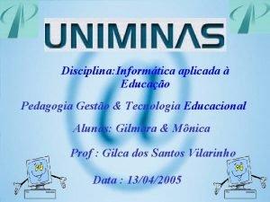 Disciplina Informtica aplicada Educao Pedagogia Gesto Tecnologia Educacional