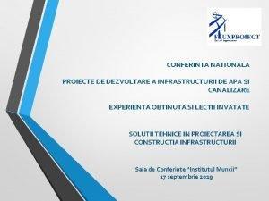 CONFERINTA NATIONALA PROIECTE DE DEZVOLTARE A INFRASTRUCTURII DE