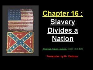 Chapter 16 Slavery Divides a Nation American Nation