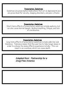 Prescription Sedatives are prescription medications that act as