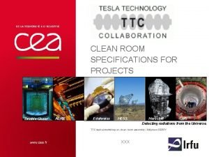 CLEAN ROOM SPECIFICATIONS FOR PROJECTS Double Chooz ALICE