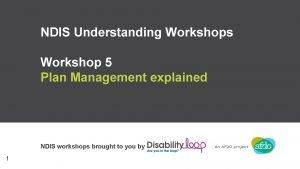 NDIS Understanding Workshops Workshop 5 Plan Management explained