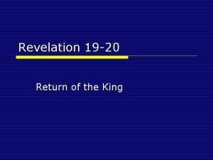 Revelation 19 20 Return of the King Revelation