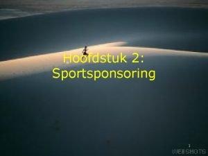 Hoofdstuk 2 Sportsponsoring 1 Structuur hoofdstuk 2 2