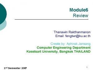 Module 6 Review Thanawin Rakthanmanon Email fengtwrku ac