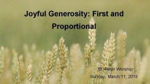 Joyful Generosity First and Proportional St Peter Worship