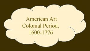American Art Colonial Period 1600 1776 Colonial Portraiture
