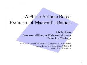 A PhaseVolume Based Exorcism of Maxwells Demon John