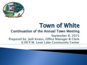 Town of White Continuation of the Annual Town