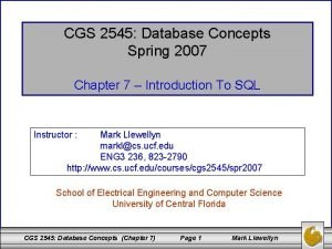 CGS 2545 Database Concepts Spring 2007 Chapter 7