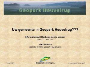 Uw gemeente in Geopark Heuvelrug Informatiemarkt Besturen doe