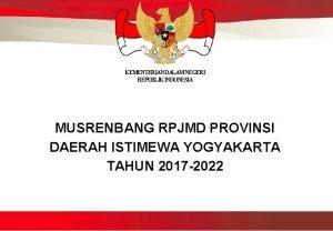 KEMENTERIAN DALAM NEGERI REPUBLIK INDONESIA MUSRENBANG RPJMD PROVINSI