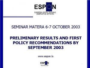 SEMINAR MATERA 6 7 OCTOBER 2003 PRELIMINARY RESULTS