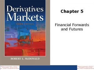 Chapter 5 Financial Forwards and Futures Introduction Financial