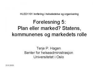 HLED 1101 Innfring i helseledelse og organisering Forelesning