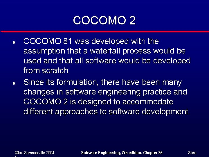 COCOMO 2 l l COCOMO 81 was developed