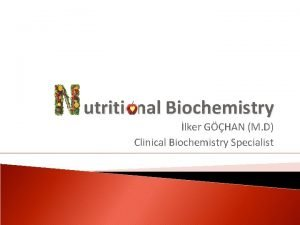 utritional Biochemistry lker GHAN M D Clinical Biochemistry