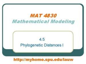 MAT 4830 Mathematical Modeling 4 5 Phylogenetic Distances