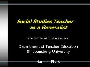 Social Studies Teacher as a Generalist TCH 347
