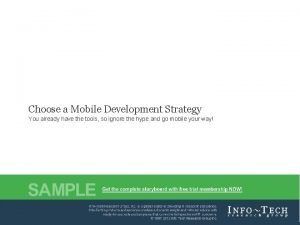 Choose a Mobile Development Strategy You already have