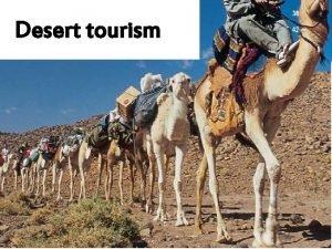 Desert tourism Characteristics of Desert tourism Wildlife Viewing