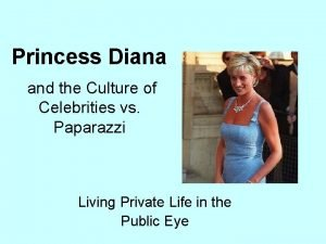 Princess Diana and the Culture of Celebrities vs