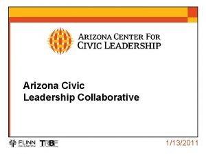 Arizona Civic Leadership Collaborative 1132011 Three Components ARIZONA
