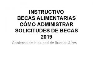 INSTRUCTIVO BECAS ALIMENTARIAS CMO ADMINISTRAR SOLICITUDES DE BECAS