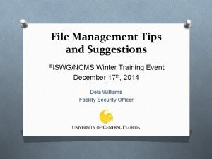 File Management Tips and Suggestions FISWGNCMS Winter Training