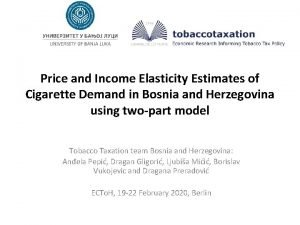 Price and Income Elasticity Estimates of Cigarette Demand