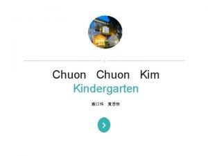 Company name Company slogan here Chuon Kim Kindergarten