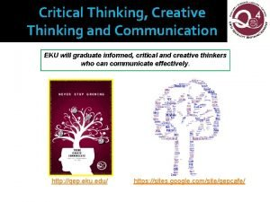 Critical Thinking Creative Thinking and Communication EKU will