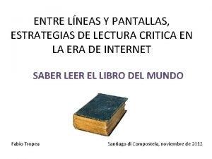 ENTRE LNEAS Y PANTALLAS ESTRATEGIAS DE LECTURA CRITICA