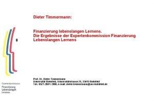 Dieter Timmermann Finanzierung lebenslangen Lernens Die Ergebnisse der