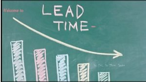 WHAT IS LEAD TIME Lead time is the