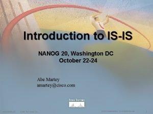 Introduction to ISIS NANOG 20 Washington DC October