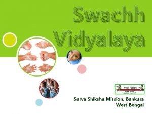 Swachh Vidyalaya Sarva Shiksha Mission Bankura West Bengal