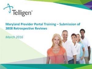 Maryland Provider Portal Training Submission of 3808 Retrospective