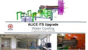 ALICE ITS Upgrade Water Cooling ITS Upgrade Services