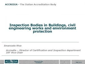 ACCREDIA The Italian Accreditation Body Inspection Bodies in