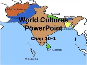 World Cultures Power Point Chap 10 1 By