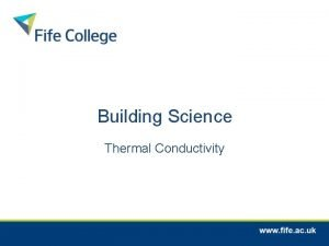 Building Science Thermal Conductivity From last week Conduction