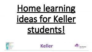 Home learning ideas for Keller students Keller Task